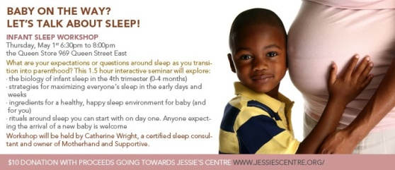 Infant Sleep Workshop. Thursday May 1st at 969 Queen St. East. 6:30pm - 8:30pm